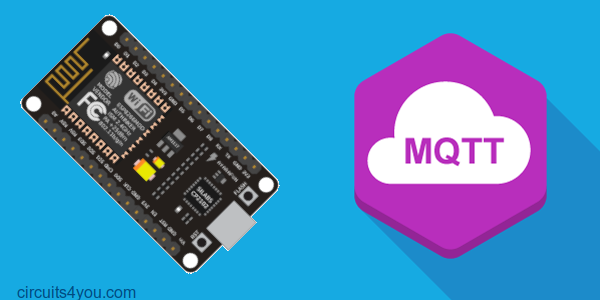 NodeMCU ESP8266 MQTT LED on off Example | Circuits4you com
